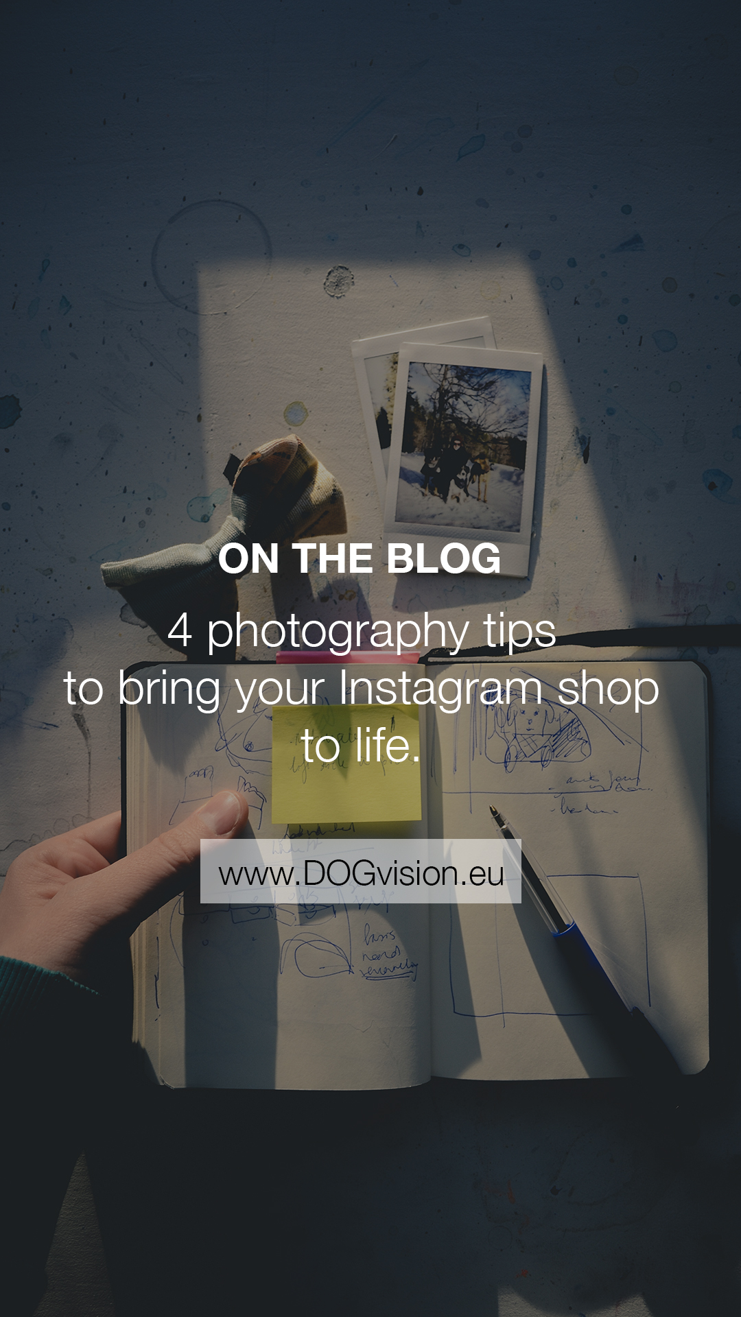 4 photography tips to bring your Instagram shop to life, blog on www.DOGvision.eu